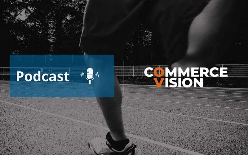 Behind The Scenes B2B eCommerce - Commerce Vision Podcast
